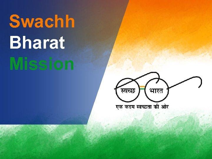 Swachh Bharat Mission 21