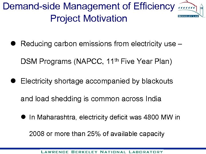 Demand-side Management of Efficiency Project Motivation l Reducing carbon emissions from electricity use –