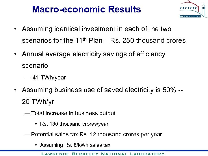 Macro-economic Results • Assuming identical investment in each of the two scenarios for the