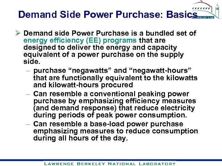 Demand Side Power Purchase: Basics Demand side Power Purchase is a bundled set of