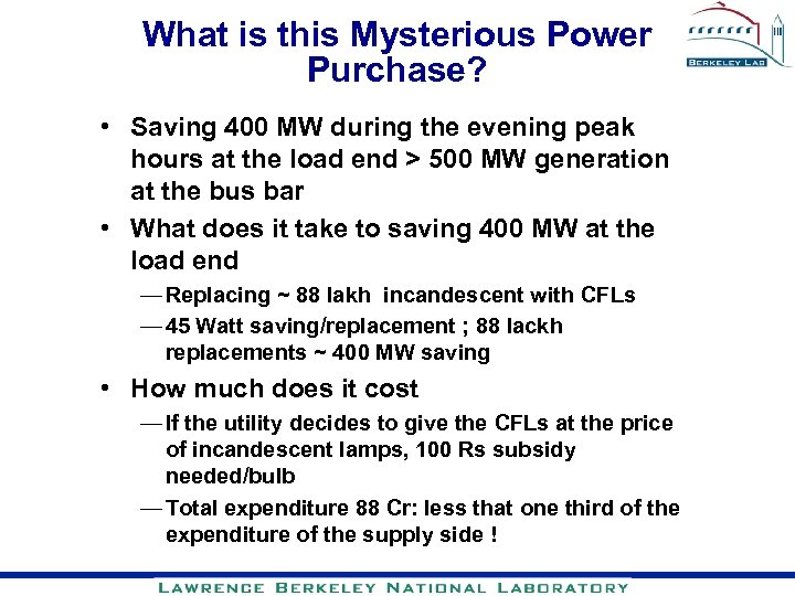 What is this Mysterious Power Purchase? • Saving 400 MW during the evening peak