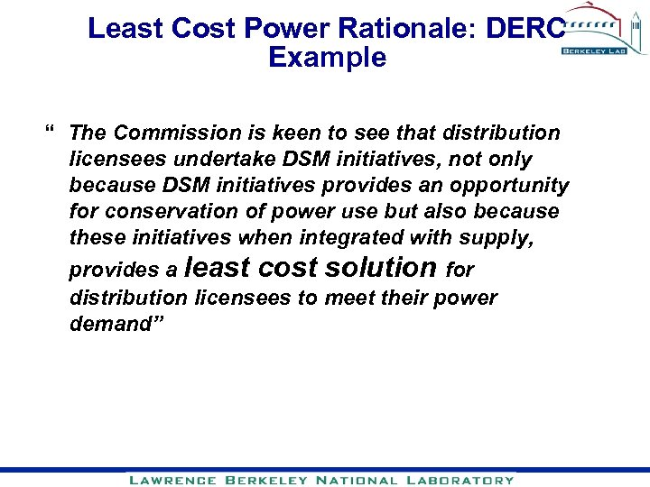 """Least Cost Power Rationale: DERC Example """" The Commission is keen to see that"""