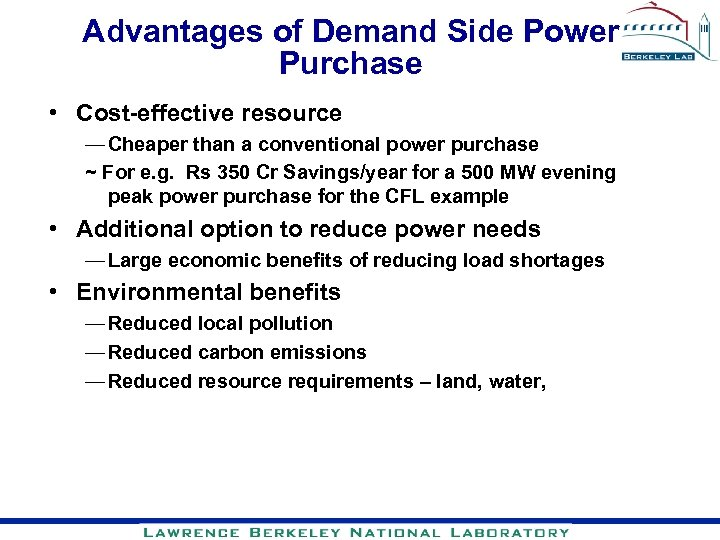 Advantages of Demand Side Power Purchase • Cost-effective resource — Cheaper than a conventional