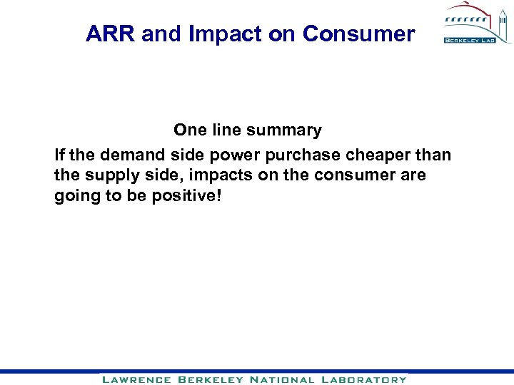 ARR and Impact on Consumer One line summary If the demand side power purchase