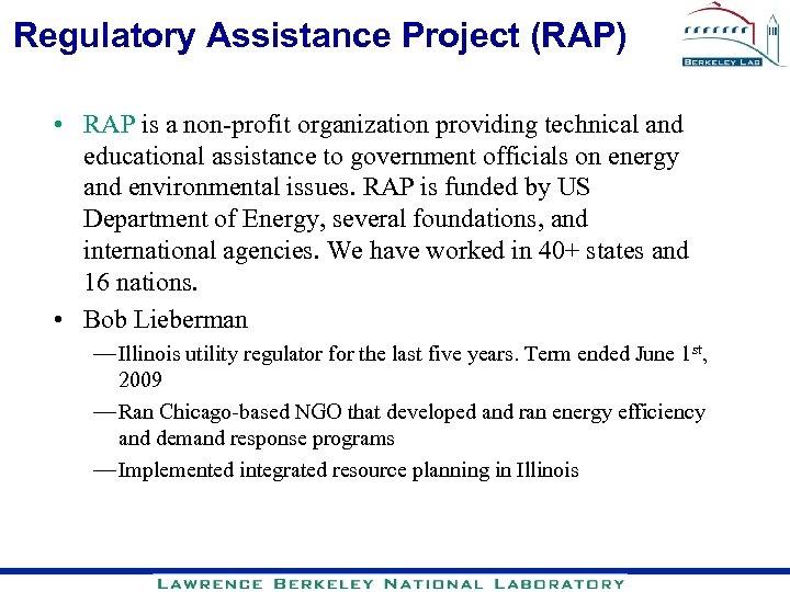 Regulatory Assistance Project (RAP) • RAP is a non-profit organization providing technical and educational