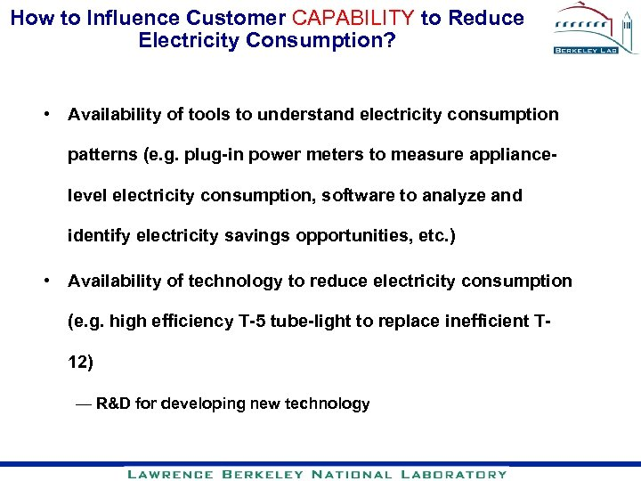 How to Influence Customer CAPABILITY to Reduce Electricity Consumption? • Availability of tools to