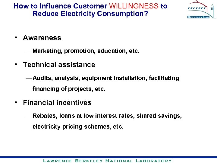 How to Influence Customer WILLINGNESS to Reduce Electricity Consumption? • Awareness — Marketing, promotion,