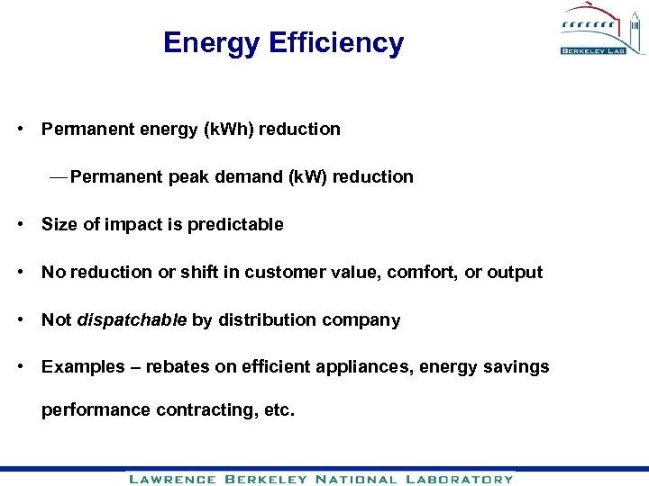 Energy Efficiency • Permanent energy (k. Wh) reduction — Permanent peak demand (k. W)