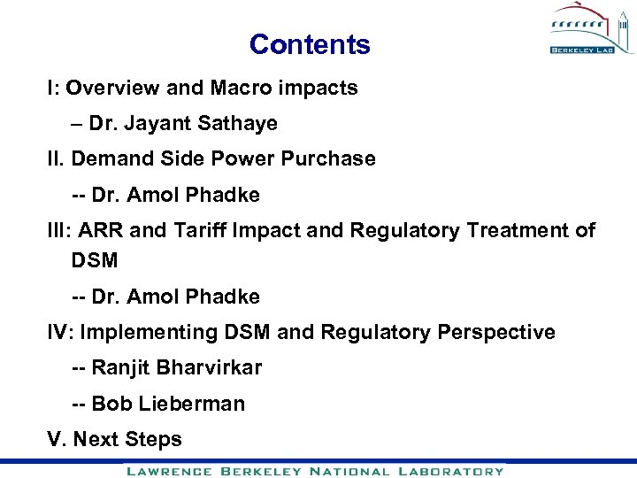 Contents I: Overview and Macro impacts – Dr. Jayant Sathaye II. Demand Side Power