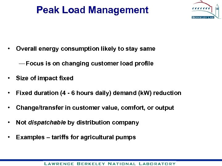 Peak Load Management • Overall energy consumption likely to stay same — Focus is