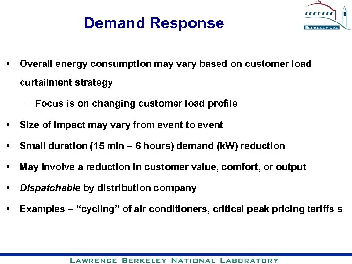 Demand Response • Overall energy consumption may vary based on customer load curtailment strategy
