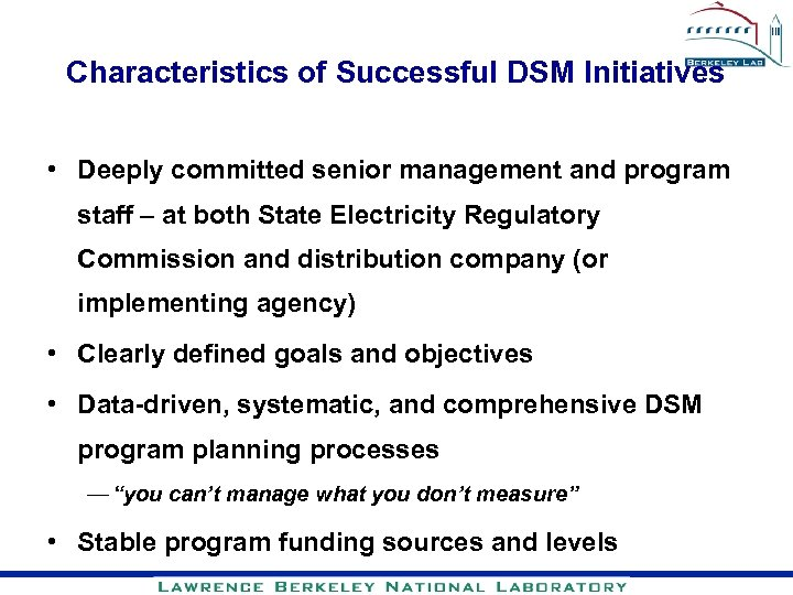 Characteristics of Successful DSM Initiatives • Deeply committed senior management and program staff –