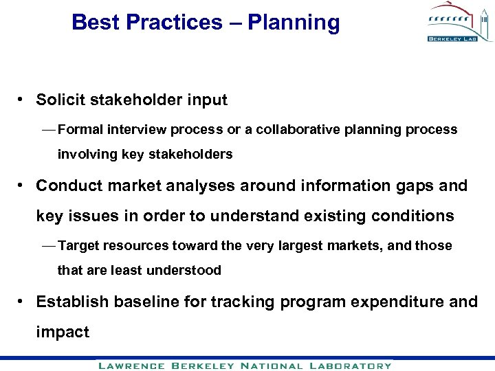 Best Practices – Planning • Solicit stakeholder input — Formal interview process or a