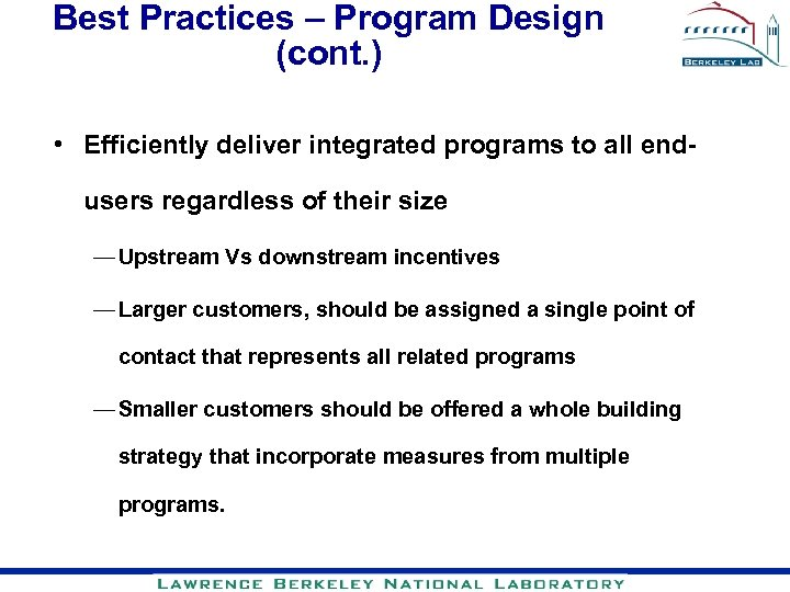 Best Practices – Program Design (cont. ) • Efficiently deliver integrated programs to all