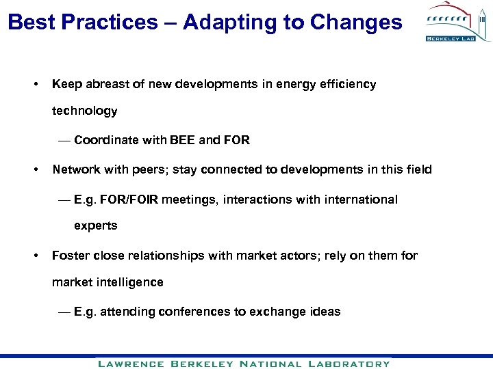 Best Practices – Adapting to Changes • Keep abreast of new developments in energy