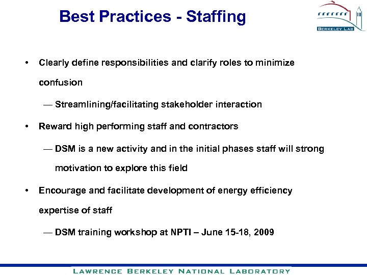 Best Practices - Staffing • Clearly define responsibilities and clarify roles to minimize confusion