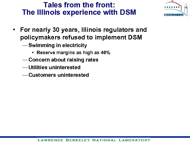 Tales from the front: The Illinois experience with DSM • For nearly 30 years,