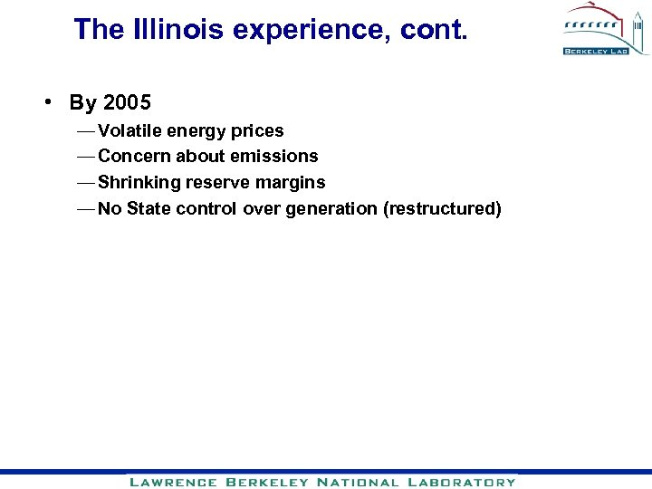 The Illinois experience, cont. • By 2005 — Volatile energy prices — Concern about