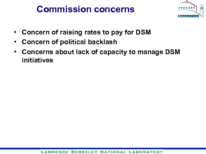 Commission concerns • Concern of raising rates to pay for DSM • Concern of