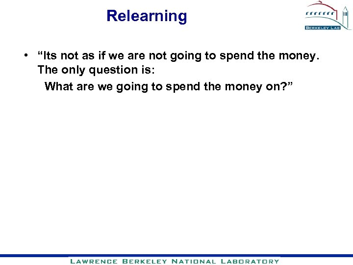 """Relearning • """"Its not as if we are not going to spend the money."""