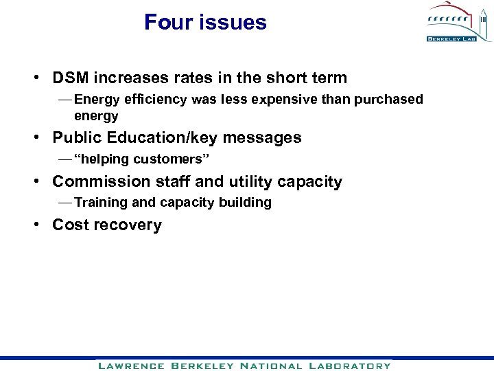 Four issues • DSM increases rates in the short term — Energy efficiency was
