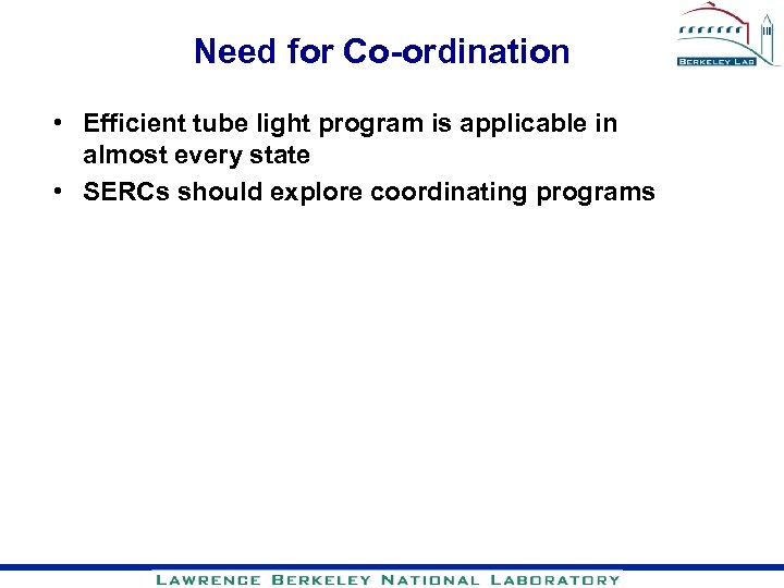 Need for Co-ordination • Efficient tube light program is applicable in almost every state
