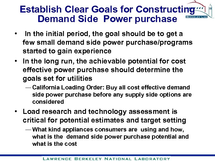 Establish Clear Goals for Constructing Demand Side Power purchase • In the initial period,