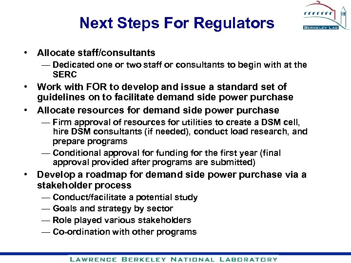 Next Steps For Regulators • Allocate staff/consultants — Dedicated one or two staff or
