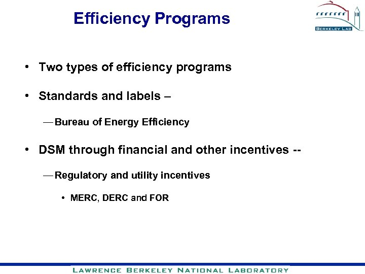 Efficiency Programs • Two types of efficiency programs • Standards and labels – —