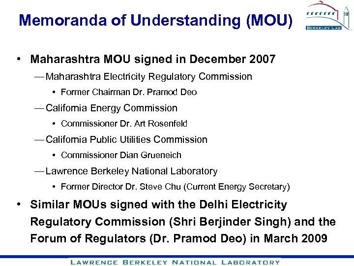 Memoranda of Understanding (MOU) • Maharashtra MOU signed in December 2007 — Maharashtra Electricity