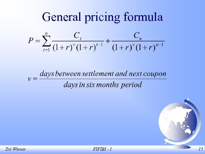 General pricing formula Zvi Wiener FIFIBI - 1 15