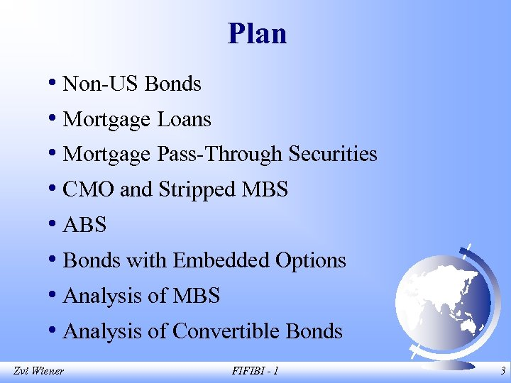 Plan • Non-US Bonds • Mortgage Loans • Mortgage Pass-Through Securities • CMO and