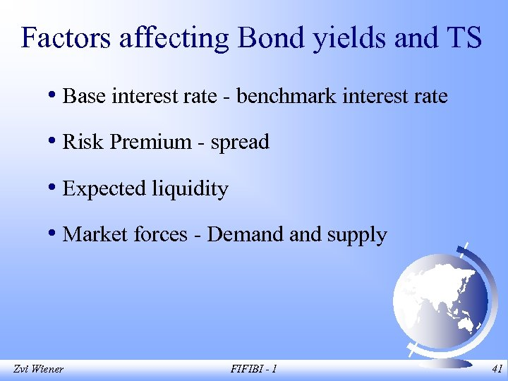 Factors affecting Bond yields and TS • Base interest rate - benchmark interest rate