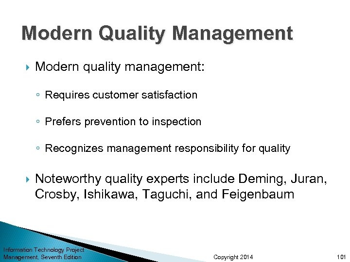 Modern Quality Management Modern quality management: ◦ Requires customer satisfaction ◦ Prefers prevention to