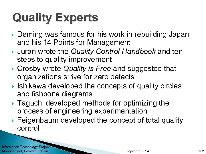 Quality Experts Deming was famous for his work in rebuilding Japan and his 14