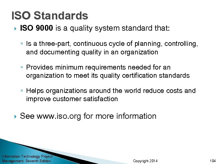 ISO Standards ISO 9000 is a quality system standard that: ◦ Is a three-part,