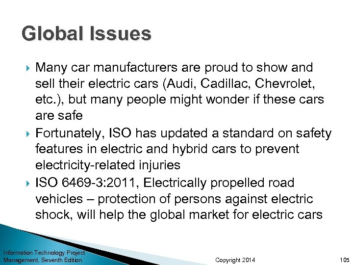 Global Issues Many car manufacturers are proud to show and sell their electric cars