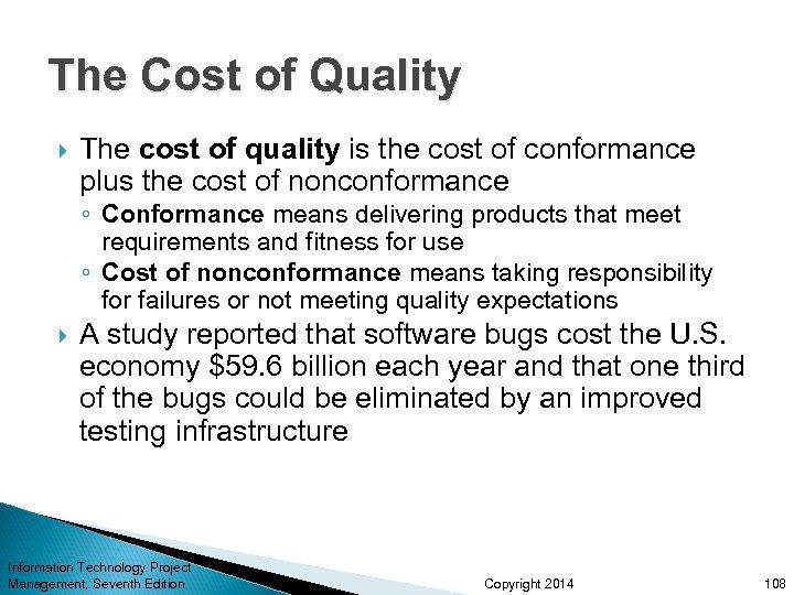 The Cost of Quality The cost of quality is the cost of conformance plus