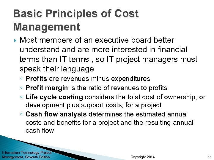 Basic Principles of Cost Management Most members of an executive board better understand are