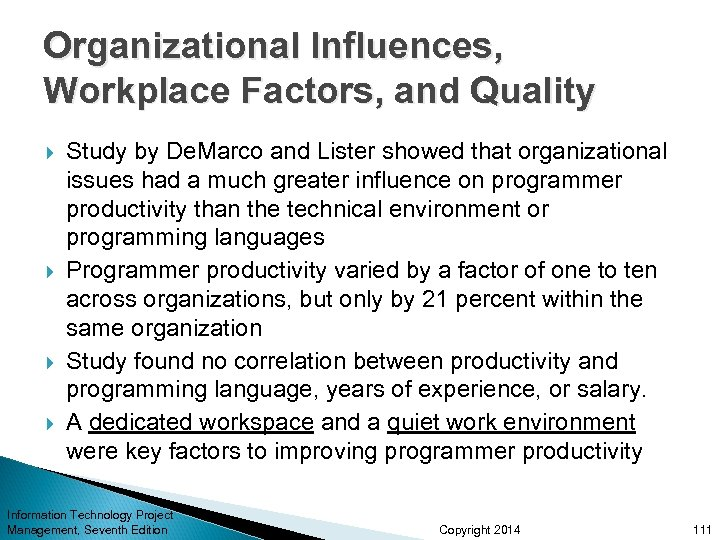 Organizational Influences, Workplace Factors, and Quality Study by De. Marco and Lister showed that