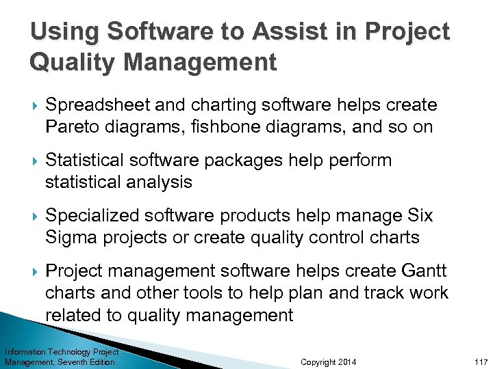 Using Software to Assist in Project Quality Management Spreadsheet and charting software helps create