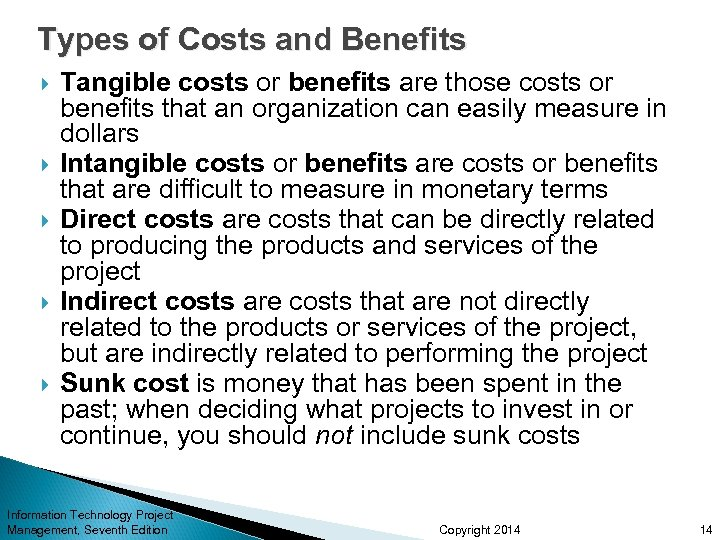 Types of Costs and Benefits Tangible costs or benefits are those costs or benefits