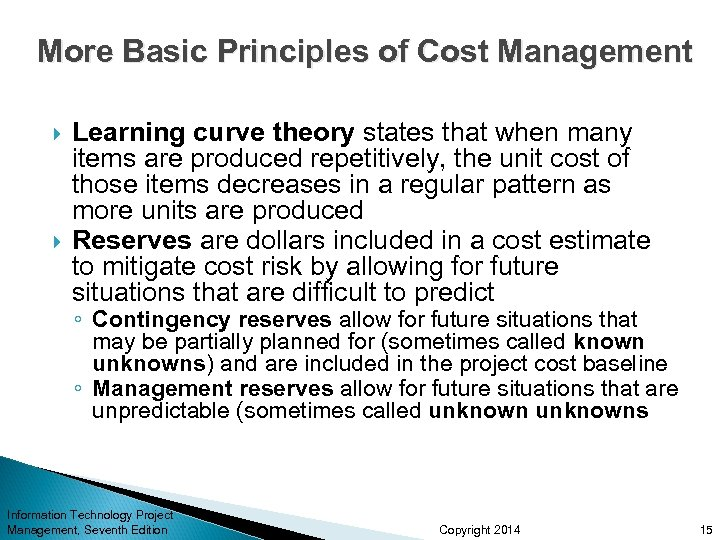 More Basic Principles of Cost Management Learning curve theory states that when many items