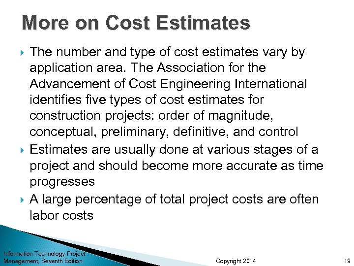More on Cost Estimates The number and type of cost estimates vary by application