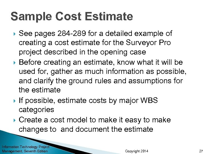 Sample Cost Estimate See pages 284 -289 for a detailed example of creating a