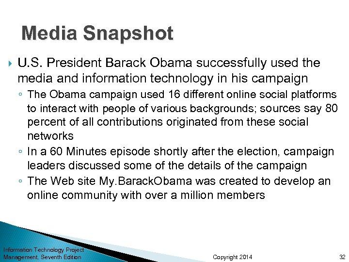 Media Snapshot U. S. President Barack Obama successfully used the media and information technology