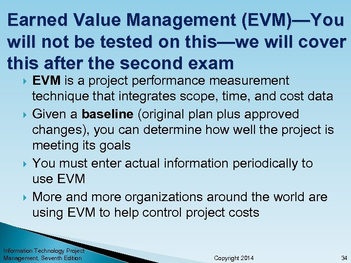 Earned Value Management (EVM)—You will not be tested on this—we will cover this after