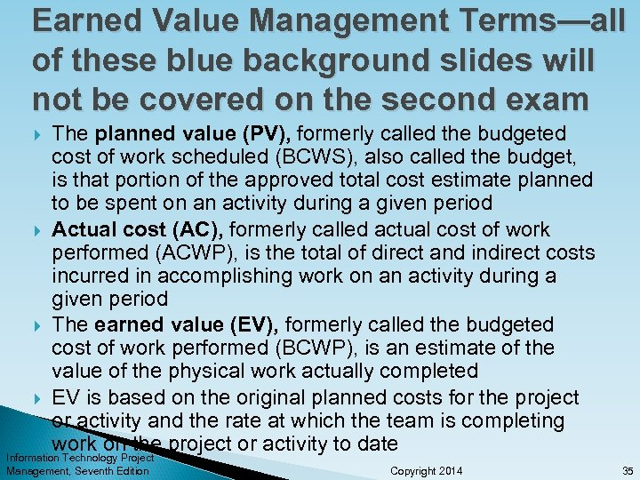 Earned Value Management Terms—all of these blue background slides will not be covered on