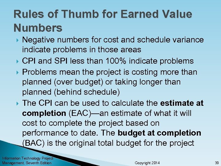 Rules of Thumb for Earned Value Numbers Negative numbers for cost and schedule variance