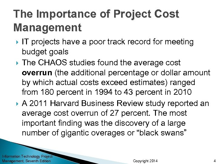 The Importance of Project Cost Management IT projects have a poor track record for